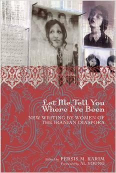 'Let Me Tell You Where I've Been: New Writing by Women of the Iranian Diaspora'