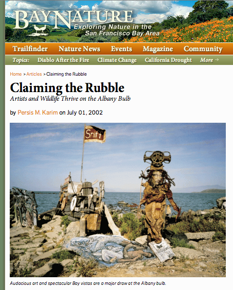 """Claiming the Rubble: Artists and Wildlife Thrive on the Albany Bulb""  Bay Nature Magazine July 2002"